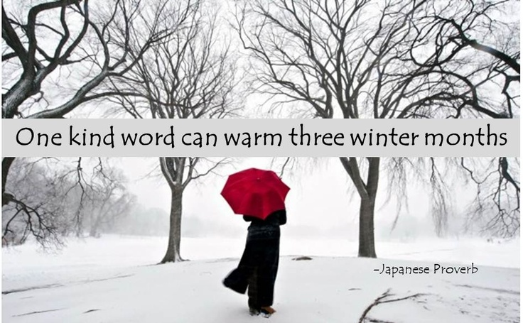 One kind word can warm three winter months에 대한 이미지 검색결과